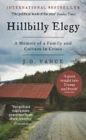 Hillbilly elegy : a memoir of a family and culture in crisis / JD Vance.