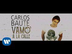 Carlos Baute - Vamo' a la calle (Lyric Video)