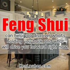 Feng Shui can help you discover what's holding you back and what will drive you forward right now. - Ken Lauher #FengShui #FengShuiTips www.kenlauher.com
