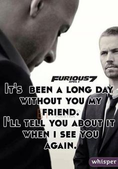 Rest in peace buddy Fast And Furious, The Furious, Paul Walker Quotes, Paul Walker Movies, Paul Walker Tribute, Rip Paul Walker, When I See You, See You Again, Furious 7 Quotes