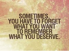 """Remember What You Deserve""  [From the Inspirational & Motivational blogsite Search Quotes - great stuff & great words]"