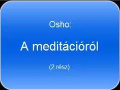 Osho: A meditációról (2.rész) - YouTube