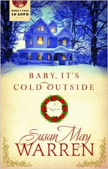 Baby It's Cold Outside (When I Fall in Love): Susan May Warren: 9781609362157: Amazon.com: Books