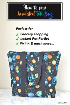 How to sew an insulated tote bag perfect for grocery shopping, instant pot bag. picnic and much more