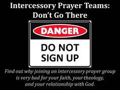 Intercessory Prayer Teams: Don't Go There