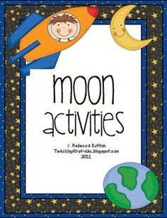 Publishers :: Rebecca Sutton Teaching First :: Moon Unit: Math, Science, and Literacy Activities Moon Activities, Cooperative Learning Activities, Space Activities, Literacy Activities, Math Literacy, Preschool Lessons, Lessons For Kids, Science Lessons, Teaching Science