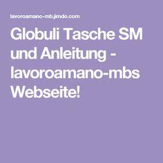 Globuli Tasche SM und Anleitung - lavoroamano-mbs Webseite!