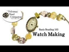 Basic Beading 103 - Watch Making - YouTube free tutorial from The Potomac Bead Company. Potomac bead company has hundreds of tutorials on YouTube and tens of thousands of products (gemstones, crystals, glass, seed beads, pendants, silver, findings, tools & more) in retail bead stores and on TheBeadCo.com!