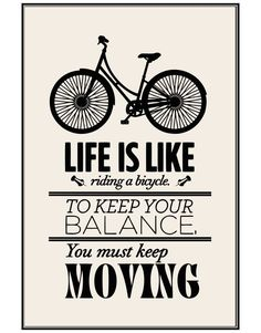 """""""Life is like riding a bicycle. To Keep Your Balance, You must keep Moving"""" Motivational Quote Poster (Peel and Stick Poster)"""