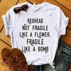 Redhead Memes, Redhead Facts, Redhead Shirts, Redhead Fashion, Redhead Girl, Slogan Tshirt, Tee Shirts, Pretty Blonde Girls, Red Hair Don't Care