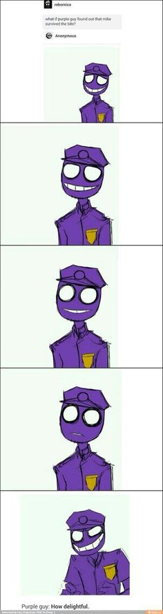 Purple guy.....don't u dare.  Mike doesn't deserve to die. U NEED TO BE FORGIVEN!!!!!!!