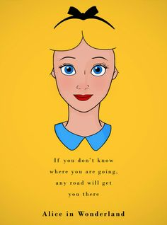 """If you don't knw where you are going, any road will get you there"" #Alice in #Wonderland"