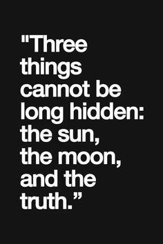 3 dingen kunnen niet verdwijnen: de zon, de maan en de waarheid