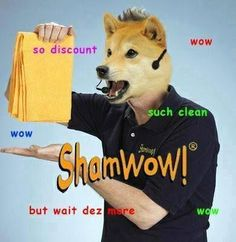 shamwow such doge, much sale Dankest Memes, Funny Memes, Hilarious, Stupid Memes, Animal Memes, Funny Animals, Animal Humor, Animal Pics, Adorable Animals