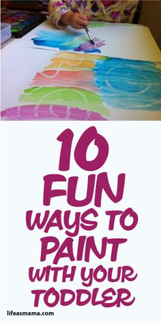 10 Fun Ways To Paint With Your Toddler