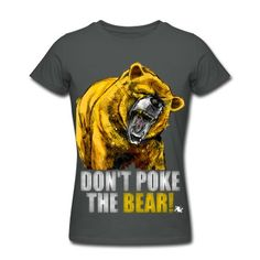 Rugged yet soft and stylish -- there is nothing crappy about these cotton and hysterically funny t-shirts Dont Poke The Bear, Hysterically Funny, Funny Tshirts, Silhouette, Random Quotes, Mens Tops, T Shirt, Women, Ideas