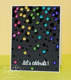Two really great things happening on this card - 1 = bright and shiny sequins raining down all over this card and 2 = circles stamped on dark grey paper with black ink!  I love how the black circles almost look like water droplets...from the sequins.  DIY birthday card