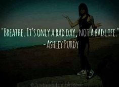 #AshleyPurdy #BVB #Quotes