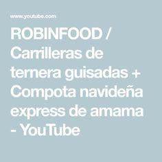 ROBINFOOD / Carrilleras de ternera guisadas + Compota navideña express de amama - YouTube Youtube, Recipes, Youtubers