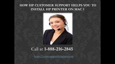 How hp customer support helps you to install hp printer on mac ?
