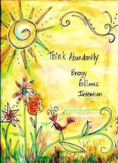 Law of Attraction - Think abundantly. Life Quotes Love, Great Quotes, Inspirational Quotes, Peace Quotes, Quote Life, Positive Thoughts, Positive Quotes, Gratitude Quotes, Motif Floral