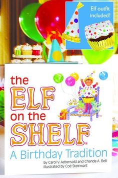 The Elf on the Shelf: A BIRTHDAY Tradition | Available in stores October 22, 2013.... What?!