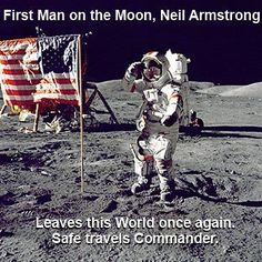 """""""I believe every human has a finite number of heartbeats. I don't intend to waste any of mine."""" ~ Neil Armstrong ~ RIP Commander ~  August 25, 2012"""