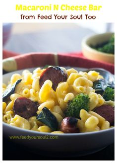 Macaroni N Cheese Bar from Feed Your Soul Too - turn up your comfort food for entertaining.