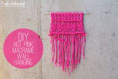 DIY Macrame Hot Pink Wall Hanging Tutorial