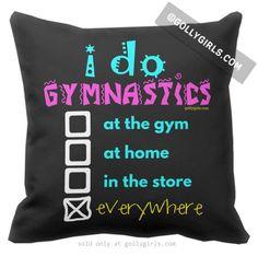 Golly Girls: I Do Gymnastics Everywhere Throw Pillow only at gollygirls.com