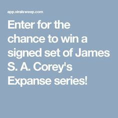 Enter for the chance to win a signed set of James S. A. Corey's Expanse series!