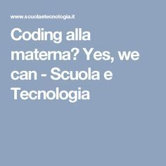 Coding alla materna? Yes, we can - Scuola e Tecnologia Coding, Maths, Can, Kids, Party, Autism, Tecnologia, Teachers, Art