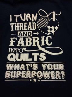 Superpower to quilters