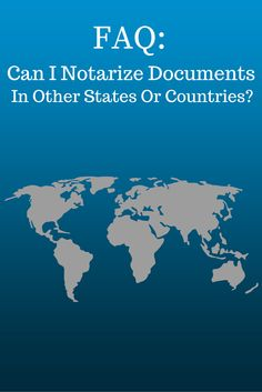 Many Notaries have asked if they are permitted to notarize documents in other states or overseas. So we've prepared a guide to help Notaries who are facing this dilemma.
