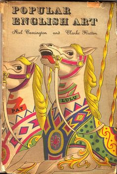 Noel Carrington and Clarke Hutton, Popular English Art, King Penguin, Cover and illustrations by Hutton. Book Cover Art, Book Cover Design, Book Design, King Penguin, Penguin Books, Vintage Book Covers, Vintage Books, Antique Books, Carrousel