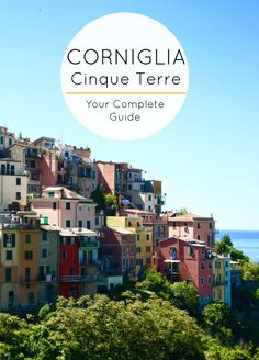 How to visit Corniglia, Cinque Terre    How to explore Corniglia in Cinque Terre - what to do, where to eat and what to see in one of Cinque Terre's most precious towns. Welcome to Modern Jetsetter - your #1 destination for Italy travel inspiration.