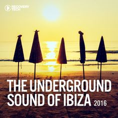 The Underground Sound Of Ibiza 2016 [Recovery Tech] » Minimal Freaks
