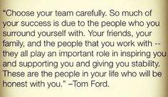 Choose your team carefully.
