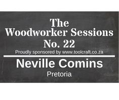 The Woodworker Sessions - Ten Questions with Neville Comins of Pretoria Workshop Cabinets, Material Science, Model Train Layouts, Pretoria, South Africa, Woodworking, This Or That Questions, Joinery, Wood Working