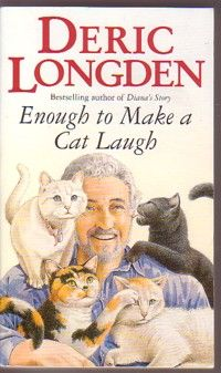 Deric Longden~ Enough to make a cat laugh. - - clockwise, Arthur, Frink, Tigger, Thermal