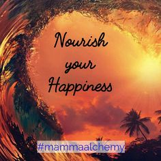 What is one thing you could do today towards nourishing your happiness? As Mamma's we often forget about ourselves or we run out of time to nurture our dreams. The best thing you can do for yourself and your family though is to nourish your happiness and be inspired for this one beautiful life.