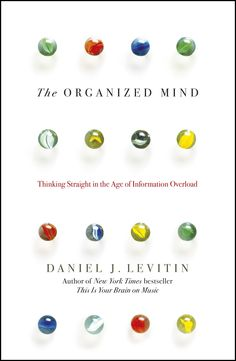 Author and neuroscientist Daniel Levitin tackles the problems of twenty-first century information overload in his New York Times bestselling book THE ORGANISED MIND. Get clarity from 29th January.