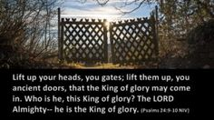 Open your hearts for the King of Glory - http://blog.peacebewithu.com/open-your-hearts-for-the-king-of-glory/