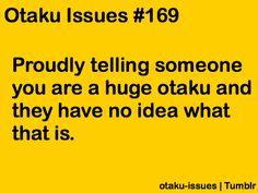 Otakuuuu Anime Nerd, Anime Life, Anime Manga, Otaku Problems, Otaku Issues, Anime Rules, Otaku Meme, I Love Anime, True Quotes