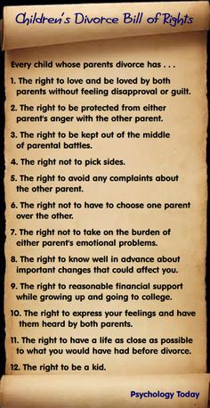 Every child whose parents divorce has . . . 1. The right to love and be loved by both parents without feeling disapproval or guilt. . . . 12. The right to be a kid. #kids #divorce
