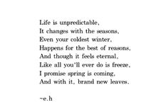 Poetic Words, Spring Sign, Spring Is Coming, My Poetry, I Promise, Good Things, Shit Happens, Signs, Feelings