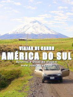 Viajar de carro na América do Sul - Equador até Terra do Fogo