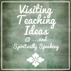 ....and Spiritually Speaking: January 2012 Visiting Teaching Message - Watchcare and Ministering through Visiting Teaching