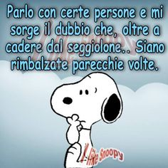 Ecco perché............! Snoopy Love, Child Smile, Just Smile, Amazing Quotes, Funny Cute, Funny Images, Vignettes, Life Lessons, Einstein