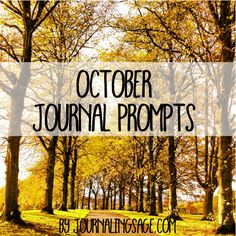 October Journal Prompt. Daily Journaling Prompt for Creative Happiness. http://journalingsage.com